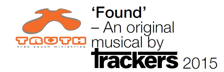 'Found' – An original musical by Trackers 2015