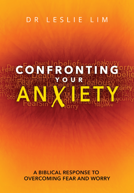 Confronting Your Anxiety: A Biblical Response to Overcoming Fear and Worry