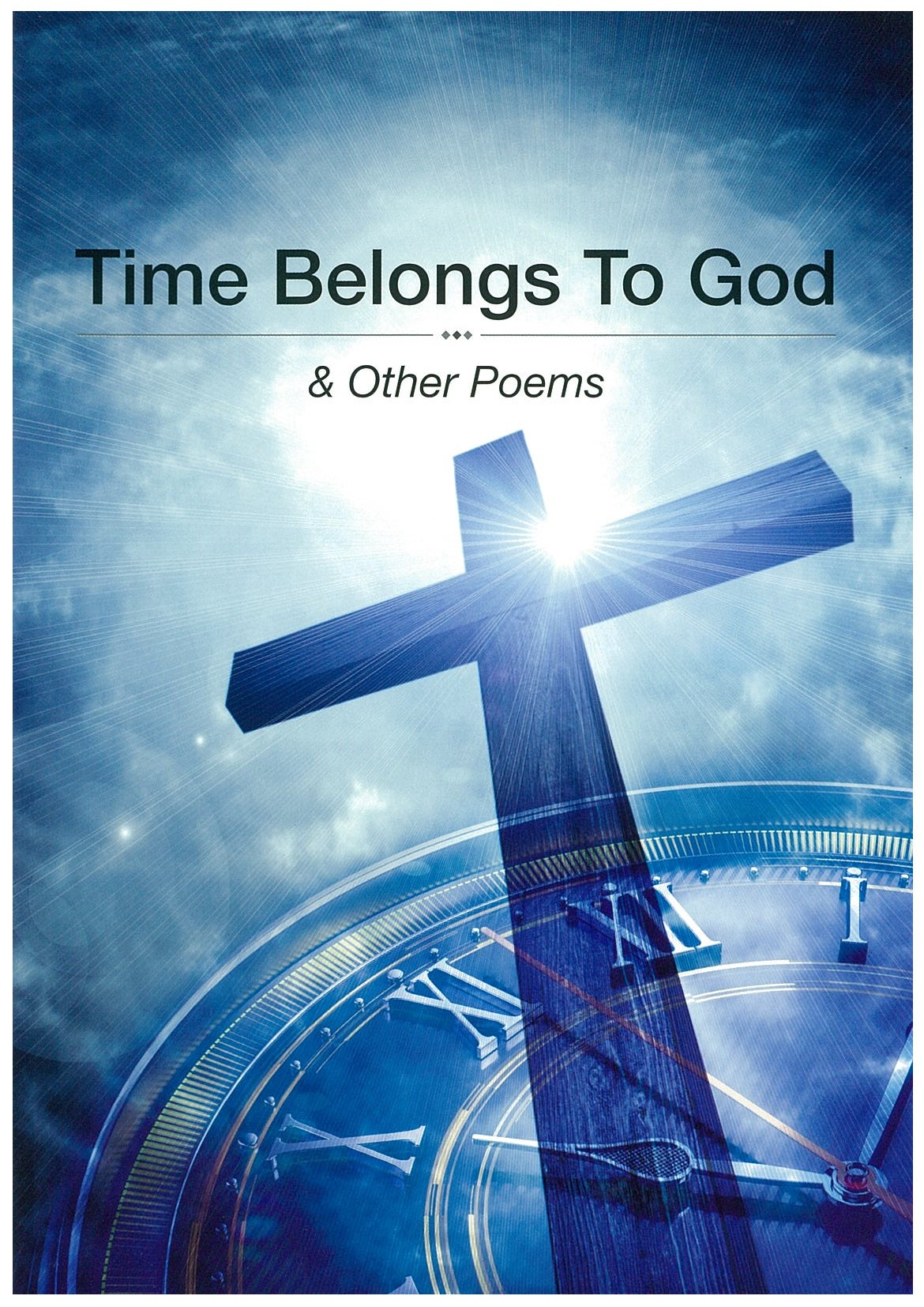 Time Belongs to God & Other Poems