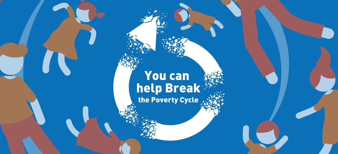 You can help Break the Poverty Cycle