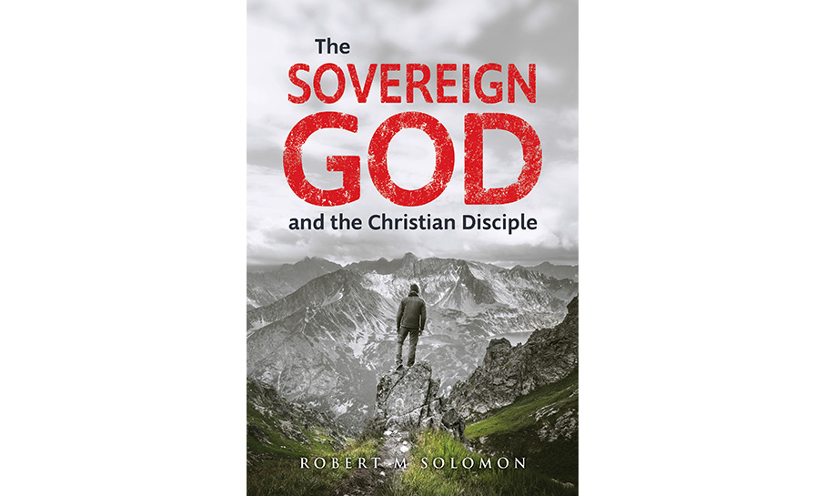 The Sovereign God and the Christian Disciple